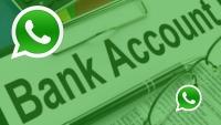 હવે whatsapp યુઝર્સ બેન્ક એકાઉન્ટ ઇન્સ્ટન્ટ મેસેજિંગ એપ દ્વારા ખોલાવી