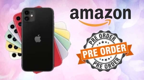આઈફોન 11 ની કિંમત એમેઝોન પ્રીઓર્ડર્સ ઓફર ની સાથે રૂપિયા 51700 ની થઈ