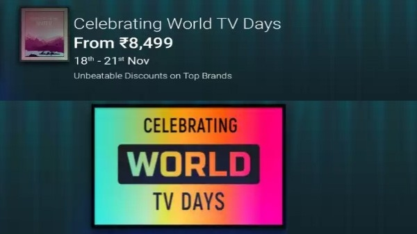 ફ્લિપકાર્ટ વર્લ્ડ ટીવી ડેઝ ઉજવી રહ્યું છે જેની અંદર સ્માર્ટ ટીવી જેવાકે એમાઈ સેમસંગ વિયું એલજી વગેરે